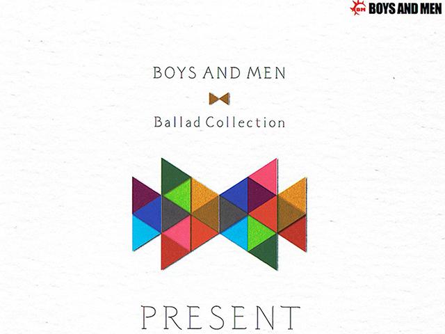 BOYS AND MEN 『Ballad Collection PRESENT』