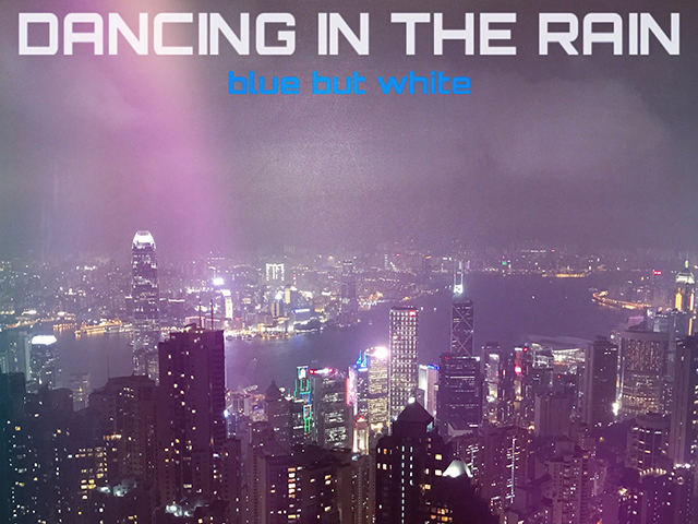 blue but white『DANCING IN THE RAIN』