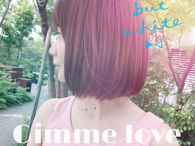 blue but white『Gimme Love』