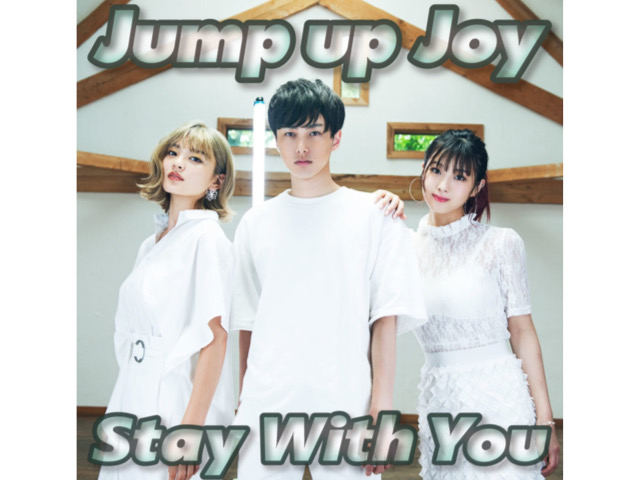 Jump up Joy『Stay With You』